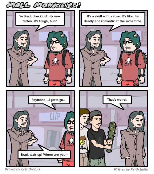 Mall Monkeys Comic - Raymond Gets a Tattoo