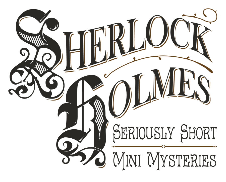 Sherlock Holmes' Seriously Short Mini Mysteries