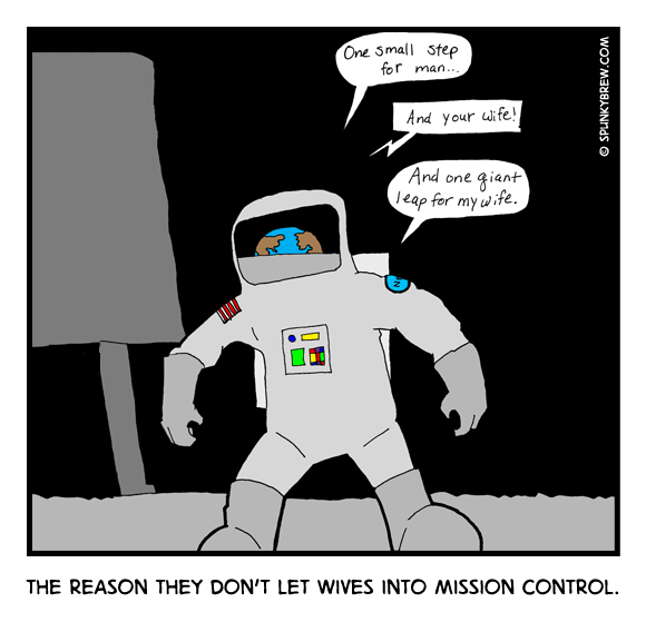 The Reason They Don't Let Wives into Mission Control. - webcomic strip