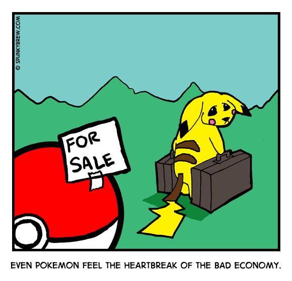 Even Pokemon feel the heartbreak of the bad economy. - webcomic strip